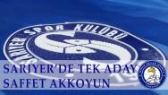 SARIYER'DE TEK ADAY SAFFET AKKOYUN