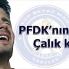 PFDK'nın Serkan Çalık kararı