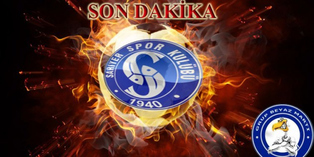 SARIYER DE SON DURUM