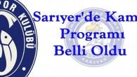 SARIYER'DE KAMP PROGRAMI BELLİ OLDU