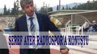 Kulüp Müdürü Şeref Ayer Radyospor'a Açıklamalarda Bulundu.