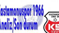 Kastamonuspor 1966 Analiz / Son durum